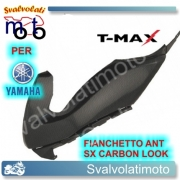 FIANCHETTO ANTERIORE SINISTRO CARBON LOOK YAMAHA T-MAX 2008 2011