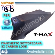 FIANCHETTO SOOTOPEDANA SINISTRO CARBON LOOK YAMAHA T-MAX 2001 2007