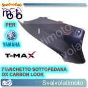 FIANCHETTO SOOTOPEDANA DESTRO CARBON LOOK YAMAHA T-MAX 2001 2007